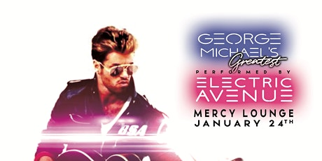 George Michael's Greatest Hits performed by Electric Avenue tickets