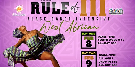 Rule of III : Black Dance Intensive - West African tickets