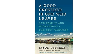 FREE EVENT: A Good Provider is One Who Leaves with Jason DeParle tickets