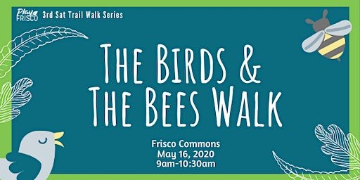 3rd Sat Trail Walk: The Birds & the Bees Walk
