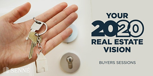 Your 2020 Real Estate Vision: Buyers Session