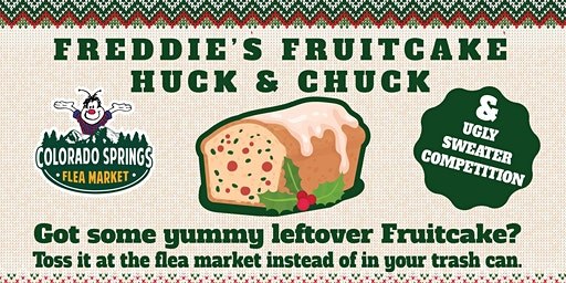 Freddie's First Annual Fruitcake Huck and Chuck