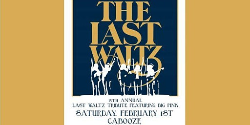 15th annual Last Waltz Tribute