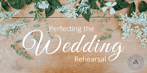 Perfecting the Wedding Rehearsal