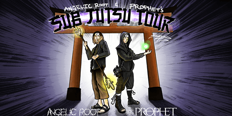 Sub Jutsu Tour w/ Prophet & Angelic Root tickets