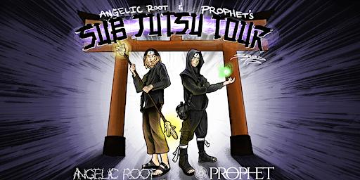 Sub Jutsu Tour w/ Prophet & Angelic Root