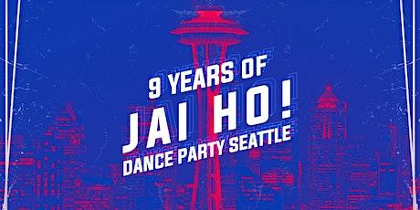 Seattle: Jai Ho! 9 Year Anniversary Party tickets