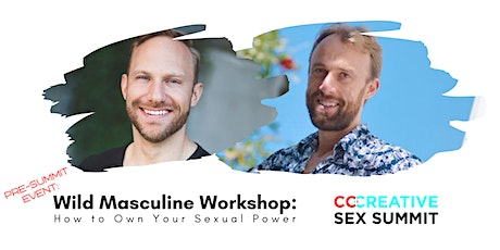 How to Own Your Sexual Power - Wild Masculine Workshop tickets