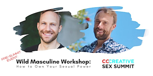 How to Own Your Sexual Power - Wild Masculine Workshop