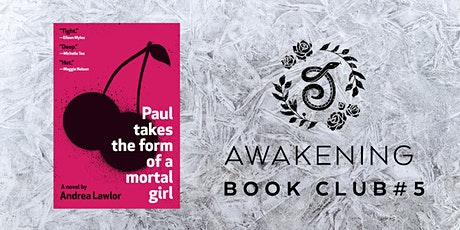 Awakening Book Club  #6: Paul Takes the Form of a Mortal Girl tickets
