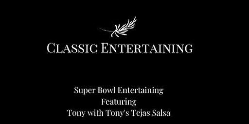Super Bowl Entertaining ft. Tony's Tejas Salsa!