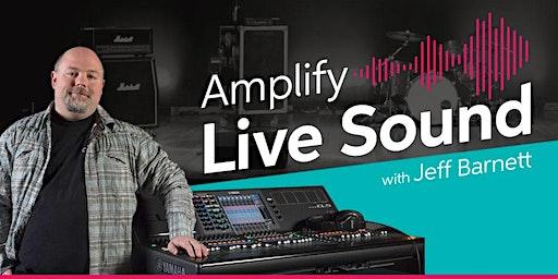 Amplify Live Sound with Jeff Barnett