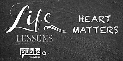 """CPTV's """"Life Lessons: Heart Matters"""""""