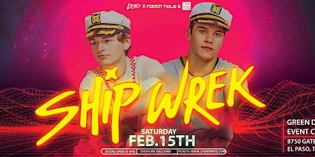 Ship Wrek El Paso tickets