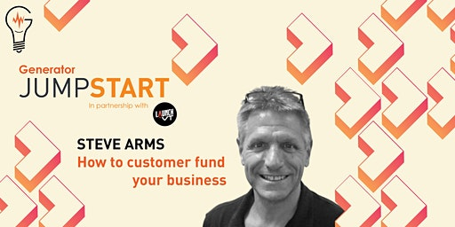 JumpStart: How To Customer Fund Your Business