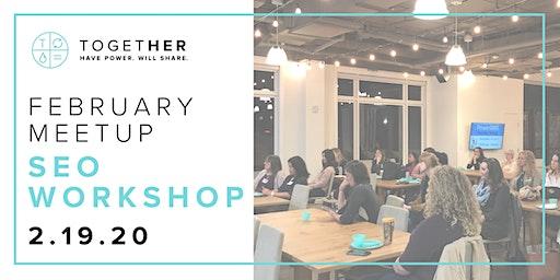 Orlando Together Digital February Meetup: SEO Workshop