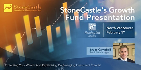 StoneCastle's Growth Fund Presentation - North Vancouver tickets