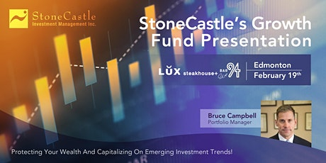 StoneCastle's Growth Fund Presentation - Edmonton tickets