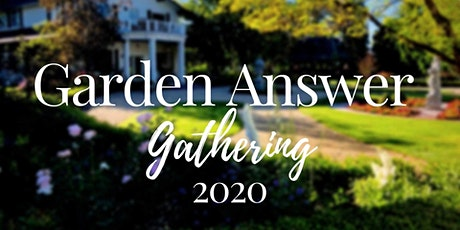 Garden Answer Gathering 2020 tickets