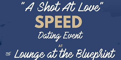 A Shot At Love Speed Dating Event tickets