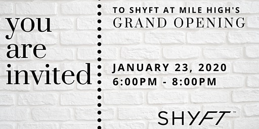 SHYFT at Mile High Grand Opening