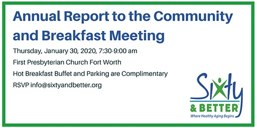 Sixty and Better - Annual Report to the Community and Breakfast Meeting
