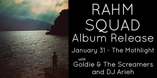 Rahm Squad (Album Release!) w/ Goldie & The Screamers