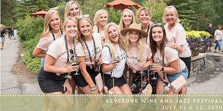 Keystone Wine and Jazz Festival - July 11 & 12, 2020: 1PM-5PM Daily tickets
