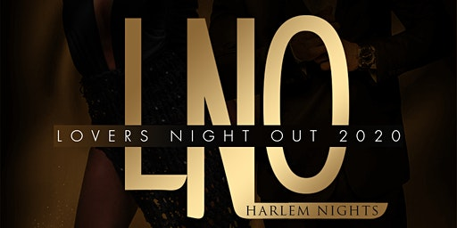 Lovers Night Out  2020 (Harlem Nights)