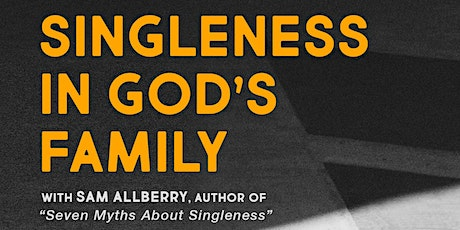 """Singleness in God's Family with Sam Allberry, Author of """"The 7 Myths About Singleness"""" tickets"""