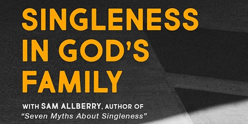 "Singleness in God's Family with Sam Allberry, Author of ""The 7 Myths About Singleness"""