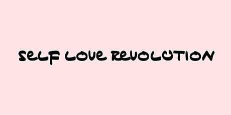 Self Love Revolution | An Evening of Yoga, Film, and Music tickets