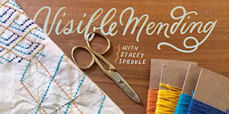 Visible Mending Workshop with Stacey Sproule tickets