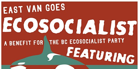 East Van Goes Eco-Socialist: A fundraiser for the Eco-Socialist Party tickets