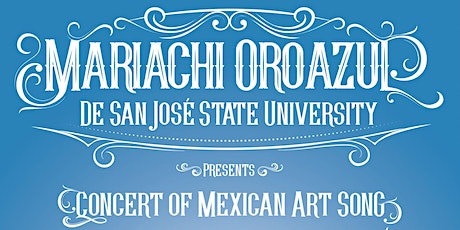 Mariachi Oroazul de SJSU Concert featuring Juanita Ulloa and Daniel Lockert tickets