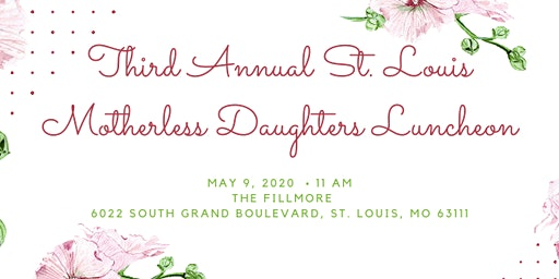 Third Annual St. Louis Motherless Daughter Luncheon
