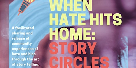 When Hate Hits Home Story-telling Circle tickets