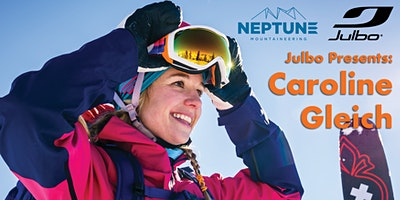 An Evening with Caroline Gleich - Presented by Julbo & Neptune