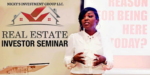 Nicky's Investment Group LLC Real Estate Investor Seminar