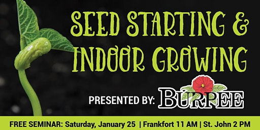 Seed Starting & Indoor Growing Free Seminar - Frankfort, IL