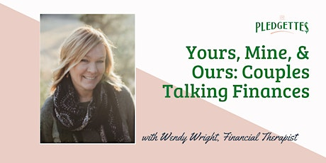 Yours, Mine, & Ours: Couples Talking Finances with Wendy Wright tickets