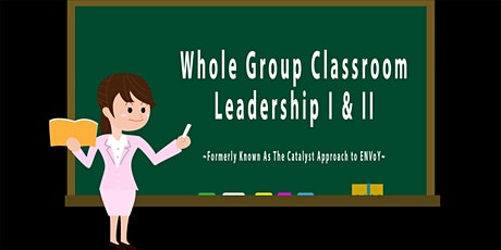 Whole Group Classroom Leadership I & II (ENVoY) 3/2/2020 & 3/3/2020 tickets