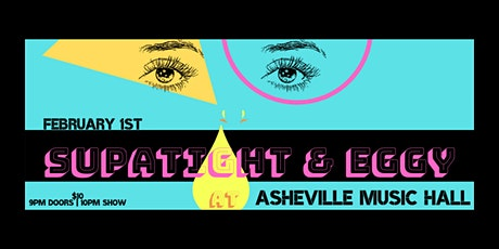 Supatight  & Eggy | Asheville Music Hall tickets