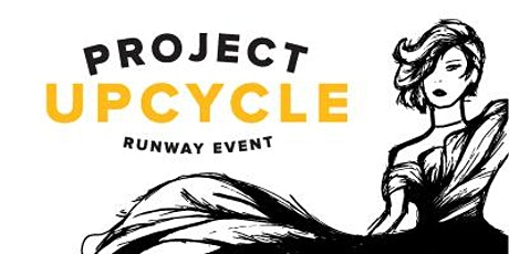 Project Upcycle Runway Event  tickets