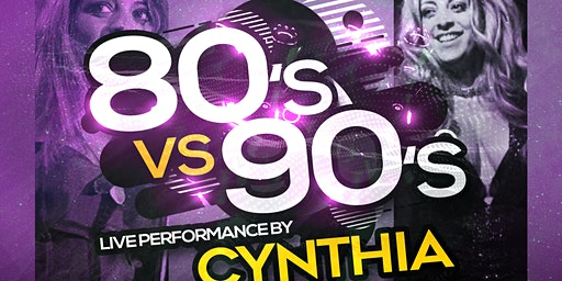80 vs 90s party with performance by freestyle artist Cynthia