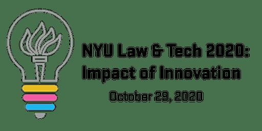 NYU Law & Tech 2020: Impact of Innovation
