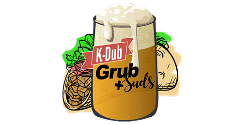 K-Dub Grub & Suds (Friends & Early Bird)