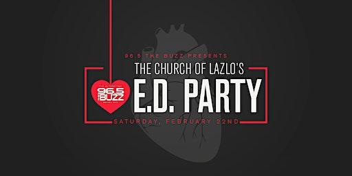 The Church of Lazlo's E.D. Party