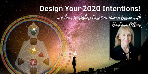 Design Your 2020 Intentions!  Workshop with Barbara Ditlow