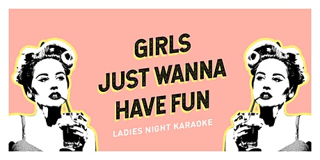 Ladies Night Karaoke - Open Bar for the Ladies! tickets